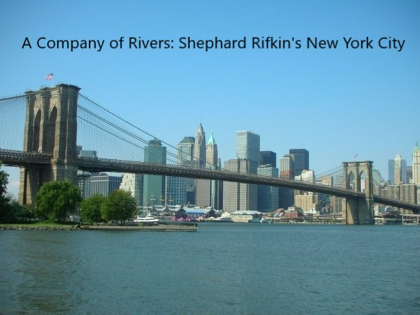 A Company Of Rivers: New York and Shepard Rifkin